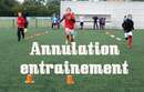 Lundi 15 / Annulation entrainement